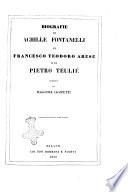 Biografie di Achille Fontanelli  di Francesco Teodoro Arese e di Pietro Teuli