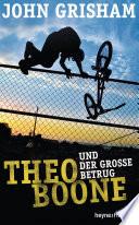 Theo Boone und der gro  e Betrug