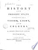 The History And Present State Of Discoveries Relating To Vision Light And Colours By Joseph Priestley
