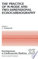 The Practice of M Mode and Two Dimensional Echocardiography