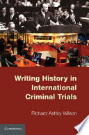 Writing History In International Criminal Trials : and causes of armed conflicts? richard...