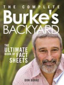 The Complete Burke's Backyard : plants a to z; herbs, fruit...