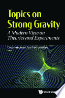 Topics On Strong Gravity A Modern View On Theories And Experiments