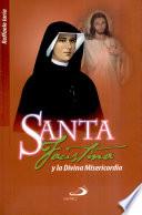 Santa Faustina y la Divina Misericordia 1a  ed  p  gs