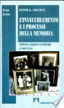 L invecchiamento e i processi della memoria  Implicazioni cliniche e sociali