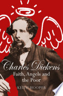 Charles Dickens  Faith  Angels and the Poor