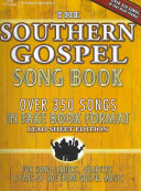 The Southern Gospel Song Book  Lead Sheet Edition  Over 350 Songs in Fake Book Format
