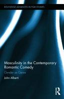 Masculinity in the Contemporary Romantic Comedy
