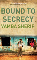 Bound To Secrecy : secret mission: to investigate the mysterious disappearance of...