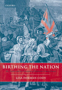 Birthing the nation : sex, science, and the conception of eighteenth-century Britons