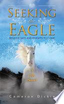 Seeking the Eagle