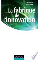 La fabrique de l innovation
