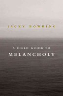 A Field Guide to Melancholy