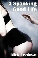 A Spanking Good Life