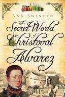 The Secret World of Christoval Alvarez Traitors Plotting To Assassinate The Queen