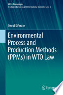 Environmental Process and Production Methods  PPMs  in WTO Law
