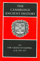 The Cambridge Ancient History: Volume 12, The Crisis of Empire, AD 193-337