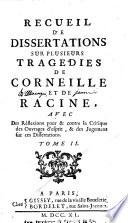 Recueil de dissertations sur plusieurs tragedies de Corneille et de Racine
