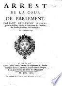 Arrest de la Cour de Parlement, portant reglement general pour les prisons, droits & fonctions des Greffiers des Geolles, Geolliers, & Guichetiers
