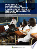 International Partnerships For Strengthening Health Care Workforce Capacity Models Of Collaborative Education