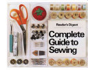 Reader s Digest Complete Guide to Sewing