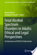 Fetal Alcohol Spectrum Disorders in Adults  Ethical and Legal Perspectives