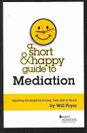 A Short   Happy Guide to Mediation