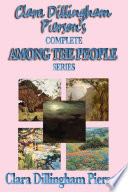 Clara Dillingham Pierson s Complete Among the People Series