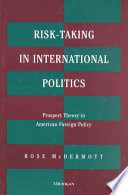 Risk Taking in International Politics