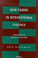 Risk-Taking in International Politics