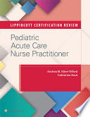 Lippincott Certification Review  Pediatric Acute Care Nurse Practitioner