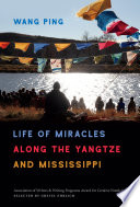 Life of Miracles Along the Yangtze and Mississippi Book PDF