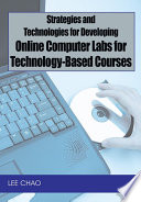 Strategies and Technologies for Developing Online Computer Labs for Technology Based Courses