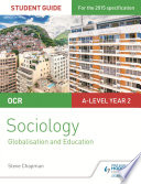 OCR Sociology Student Guide 4  Debates  Globalisation and the digital social world  Education