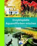 Enzyklopädie Aquarellfarben mischen