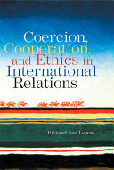 Coercion, Cooperation, and Ethics in International Relations