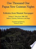 One Thousand One Papua New Guinean Nights  Tales from 1986 1997  indices  glossary  references and maps