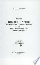 Petite Bibliographie Biographico Romanciere ou Dictionnaire des Romanciers