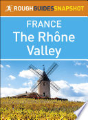 The Rough Guide Snapshot France  The Rh  ne Valley