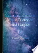 Shamanic Elements in the Poetry of Ted Hughes