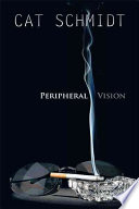 Peripheral Vision Opinions That Author Cat Schmidt Shares About