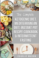 Ketogenic Diet Mediterranean Diet Cookbook Instant Pot Recipe Book Intermittent Fasting