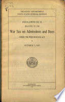 Regulations No  43 Relating to the War Tax on Admissions and Dues Under the War Revenue Act of October 3  1917 Book PDF