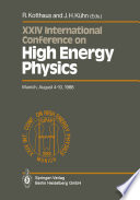 International Conference on High Energy Physics  International Union of Pure and Applied Physics  24  1988  M  nchen
