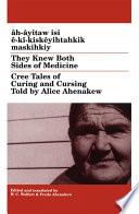 Âh-âyîtaw Isi Ê-kî-kiskêyihtahkik Maskihkiy/They Knew Both Sides of Medicine by H. Christoph Wolfart