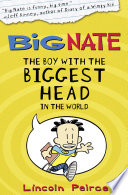 The Boy with the Biggest Head in the World  US edition   Big Nate  Book 1