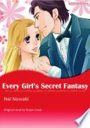 EVERY GIRL S SECRET FANTASY