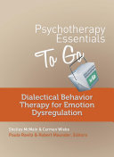 Psychotherapy Essentials to Go: Dialectical Behavior Therapy for Emotion Dysregulation