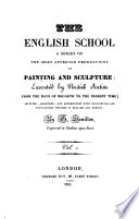 THE ENGLISH SCHOOL A SERIES OF THE MOST APPROVED PRODUCTIONS IN PAINTING AND SCULPTURE