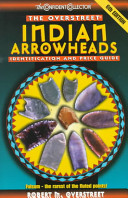The Overstreet Indian Arrowheads Identification And Price Guide  6th Edition